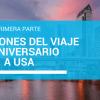 Impresiones del viaje 25 aniversario a USA