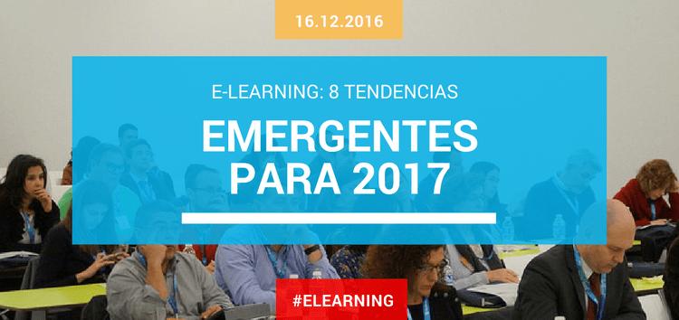 E-learning: 8 tendencias emergentes para el 2017
