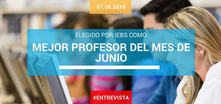 Elegido por IEBS como mejor profesor del mes de Junio