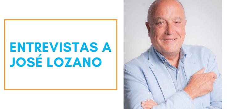 Entrevistas a José Lozano