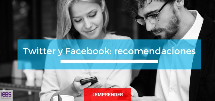 Twitter y Facebook: recomendaciones para un CM